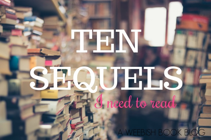 TEN SEQUELS I NEED TO READ.jpg